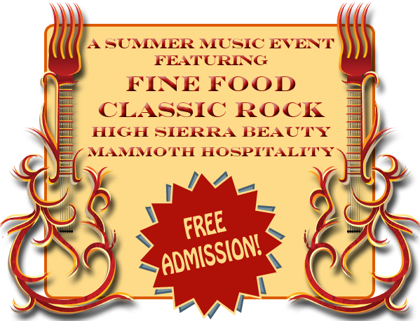 a summer music event featuring fine food classic rock high sierra beauty mammoth hospitality free admission